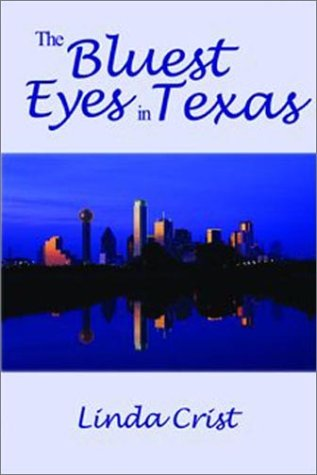 The Bluest Eyes In Texas (SCARCE FIRST EDITION, FIRST PRINTING SIGNED BY THE AUTHOR)