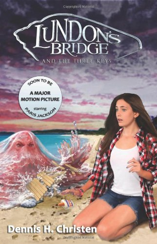 Lundon's Bridge: and the Three Keys: Christen, Dennis H.