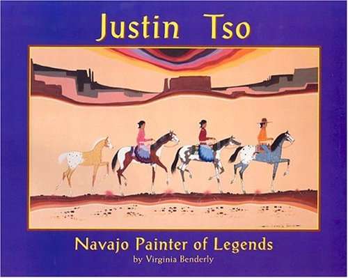 Justin Tso: Navajo Painter of Legends: Benderly, Virginia