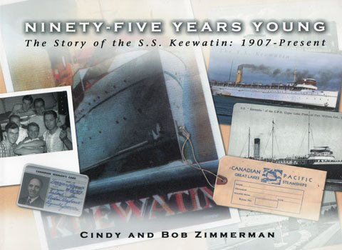 9780971816206: Ninety Five Years Young: The Story of the S.S. Keewatin 1907-Present