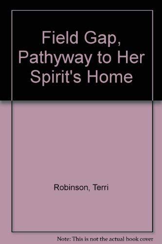 Field Gap, Pathyway to Her Spirit's Home: Robinson, Terri