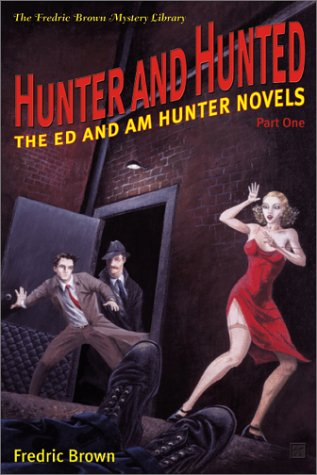 Hunter and Hunted: The Ed and Am Hunter Novels (Frederic Brown Mystery Library): Fredric Brown