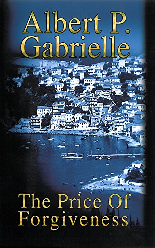 The Price of Forgiveness: Albert P. Gabrielle