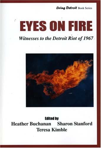 9780971821453: Eyes on Fire: Witnessess to the Detroit Riot of 1967