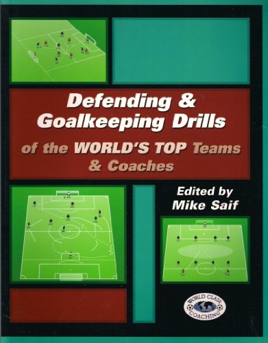 9780971821811: Defending and Goalkeeping Drills of the World's Top Teams and Coaches