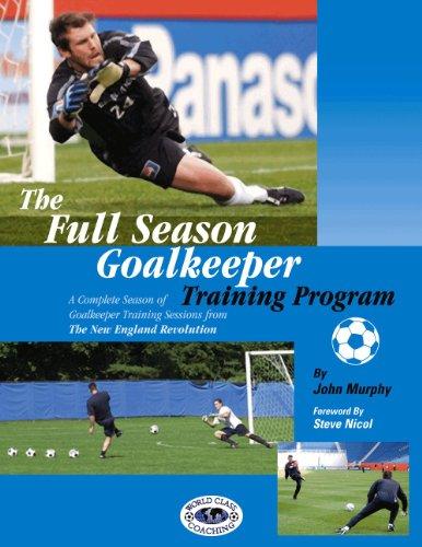 9780971821880: The Full Season Goalkeeper Training Program