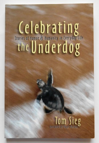 9780971823105: Celebrating the Underdog: Stories of Humor & Humanity in Everyday Life