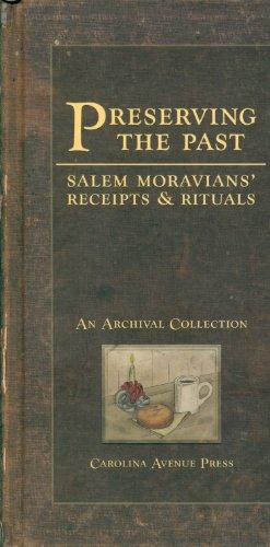 9780971823136: Preserving the Past: Salem Moravians' Receipts & Rituals (Little Salem Book)