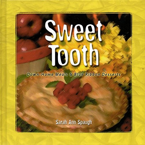 9780971823143: Sweet Tooth: Down-Home Meals & Blue Ribbon Desserts