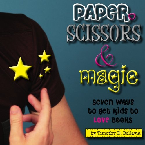 9780971823280: Paper, Scissors & Magic: Seven Ways to Get Your Kids to Love Books
