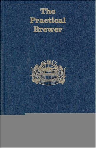 9780971825543: The Practical Brewer, Third Edition