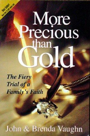 9780971825901: More Precious Than Gold: The Fiery Trial of a Family's Faith
