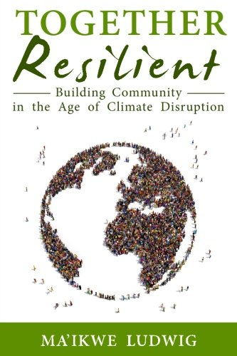 9780971826458: Together Resilient: Building Community in the Age of Climate Disruption
