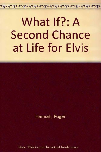 9780971828001: What If ?: A Second Chance At Life For Elvis