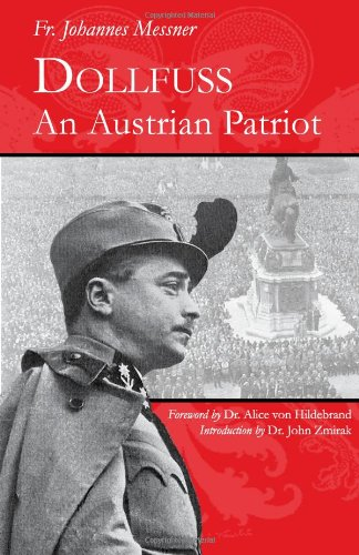 9780971828667: Dollfuss: An Austrian Patriot