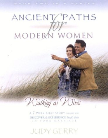 9780971830639: 2: Ancient Paths II: Walking as Wives: Ancient Paths for Modern Women Series