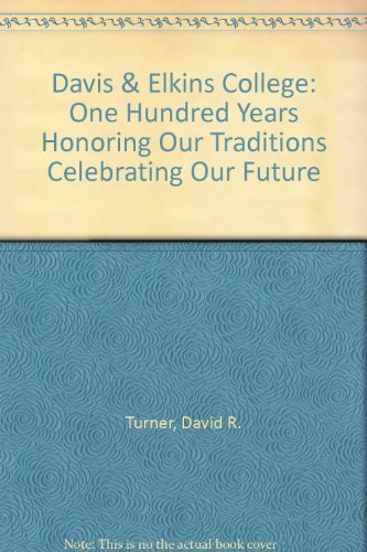 9780971832374: Davis & Elkins College: One Hundred Years Honoring Our Traditions Celebrating Our Future