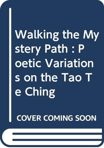9780971835207: Walking the Mystery Path : Poetic Variations on the Tao Te Ching