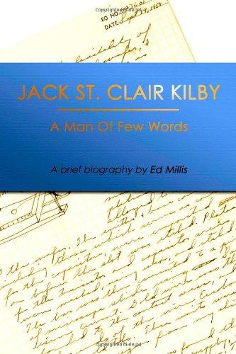Jack St. Clair Kilby: A Man of: Ed Millis