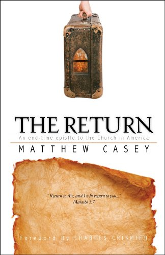 9780971842854: The Return: An End-Time Epistle to the Church in America