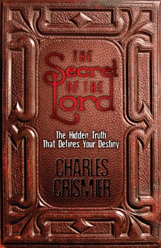 9780971842861: The Secret of the Lord: The Hidden Truth That Defines Your Destiny