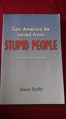 9780971844544: Can America Be Saved From Stupid People and other essays