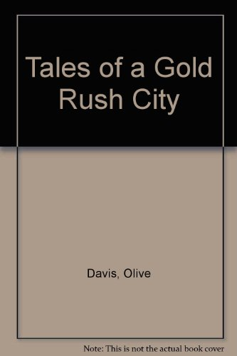 Tales of Gold Rush City Volume 1
