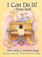 9780971847705: I Can Do It! Piano Book: First Book of Favorite Songs [With CD]