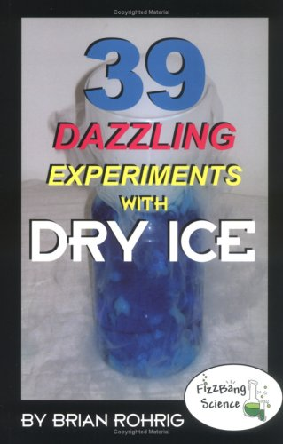 9780971848030: 39 Dazzling Experiments With Dry Ice