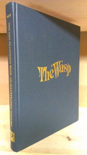 9780971849440: The San Francisco Wasp: An Illustrated History [Gebundene Ausgabe] by Richard...