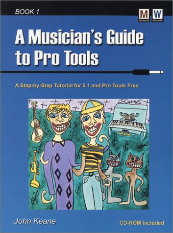 A Musician's Guide to Pro Tools: John Keane