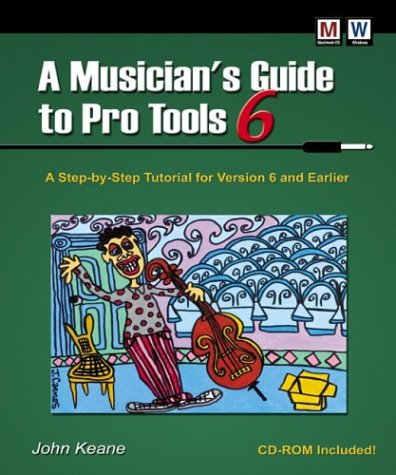 9780971849921: A Musician's Guide to Pro Tools: A Step-By-Step Tutorial for Version 6 and Earlier