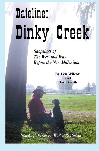 9780971851108: Dateline Dinky Creek: The West That Was