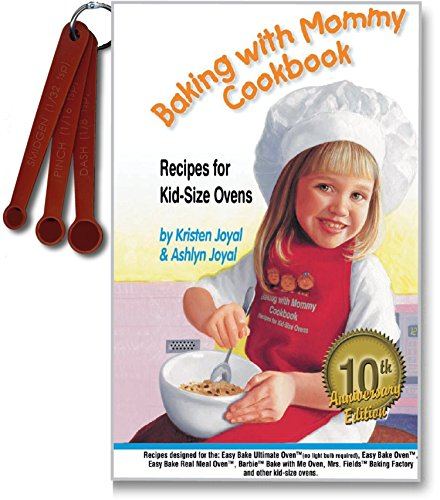 Baking with Mommy Cookbook: Recipes for Kid-Size Ovens - 10th Anniversary Edition: Kristen Joyal