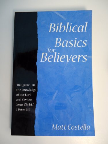 9780971851603: Biblical Basics for Believers