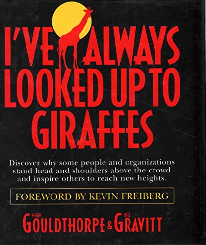 I've Always Looked Up To Giraffes Signed By Author: Hugh Gouldthorpe and Bill Gravitt