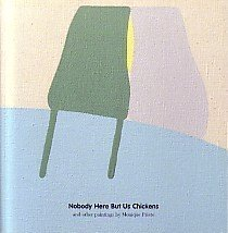 9780971852709: Nobody here but us chickens: And other paintings