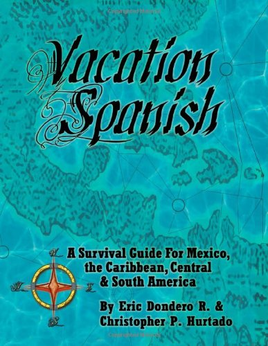 9780971853324: Vacation Spanish: A Survival Guide for Mexico, the Caribbean, Central & South America (English, Spanish and Portuguese Edition)