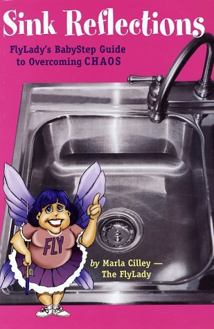 9780971855113: Sink Reflections: FlyLady's BabyStep Guide to Overcoming CHAOS