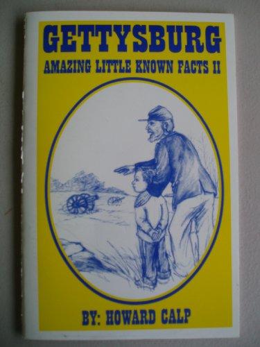 GETTYSBURG Amazing Little Known Facts II: Howard Calp