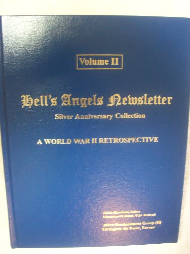 Hell's Angels Newsletter: Silver Anniversary Collection, 1976-2001: World War II Aerial ...