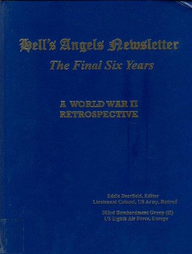 Hell's Angels Newsletter : The Final Six Years, A World War II Retrospective, 2002-2007 : ...
