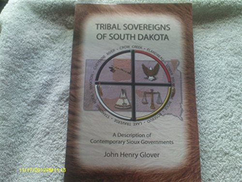 9780971857230: Tribal Sovereigns of South Dakota: A Description of Contemporary Sioux Governments