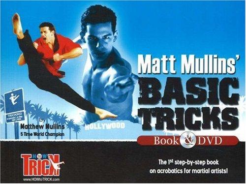 Matt Mullins Basic Tricks: Tae Kwon Do Karate Jump Kicks and Martial Arts Forms Acrobatics: Mullins...