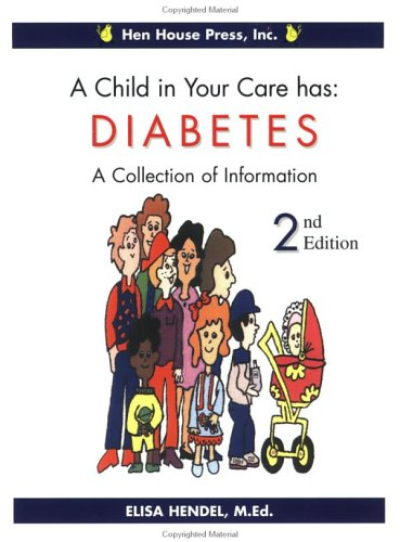 9780971861213: A Child in Your Care Has Diabetes: A Collection of Information, Second Edition