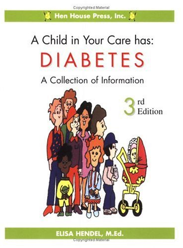 9780971861237: A Child in Your Care has Diabetes: A Collection of Information, Third Edition
