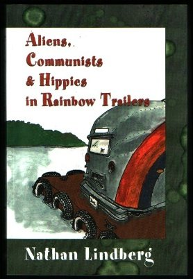 ALIENS, COMMUNISTS AND HIPPIES IN RAINBOW TRAILERS: Lindberg, Nathan