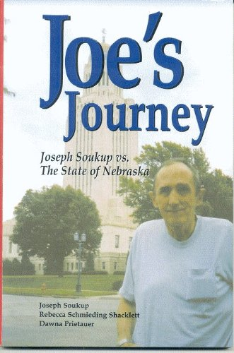 Joe's Journey: Joseph Soukup vs. The State of Nebraska: Rebecca Schmieding Shacklett Joesph ...