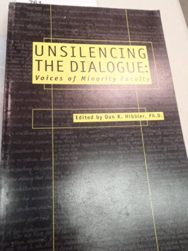 9780971873001: Unsilencing the Dialogue: Voices of Minority Faculty