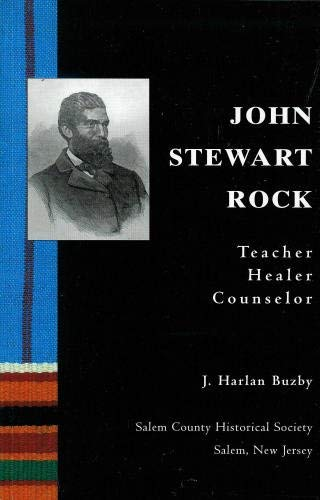 John Stewart Rock: Teacher, healer, counselor: J. Harlan Buzby